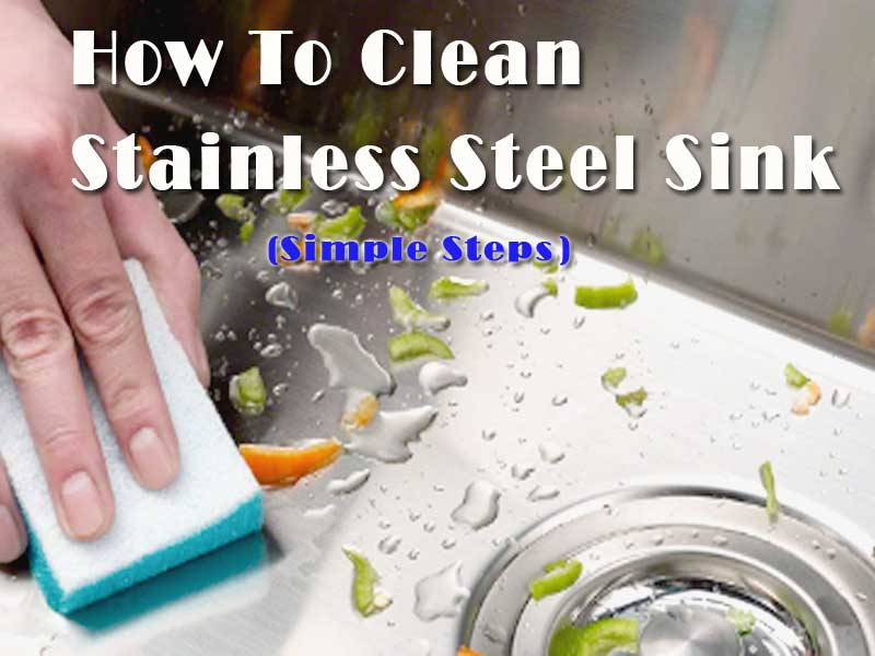 How To Clean Stainless Steel Sink | 7 Simple Steps