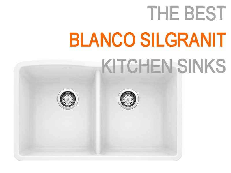 How to Find The Best Blanco Silgranit Sink Reviews With Buying Guide