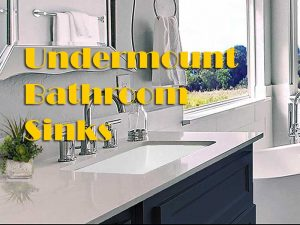 Things To Consider Before Buying The Best Undermount Bathroom Sinks With Expert Review