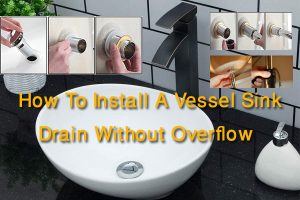How To Install A Vessel Sink Drain Without Overflow- 5 Easy Steps