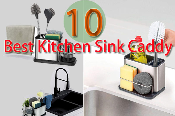 The 10 Best Kitchen Sink Caddy With Expert Review
