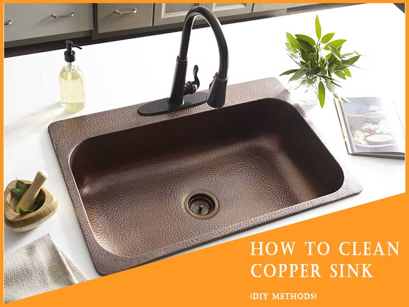 (DIY METHODS) How To Clean A Copper Sink