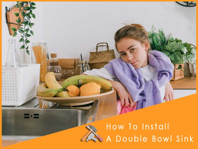 Do you know? How To Install A Double Sink
