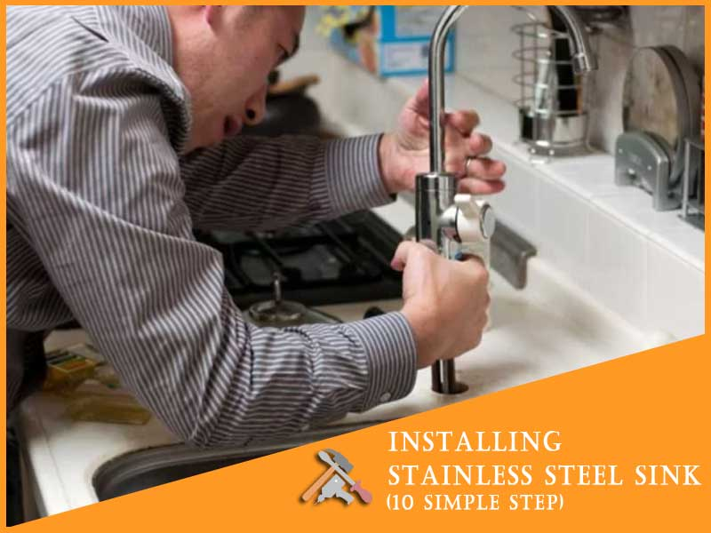 (10 Steps) How To Install A Stainless Steel Sink