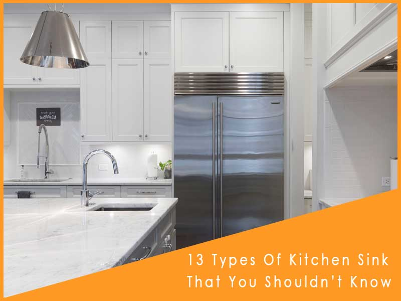 13 Types Of Kitchen Sink (Detailed Guide)