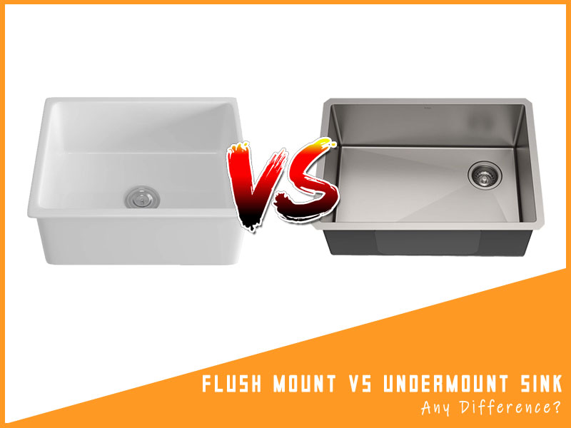 Difference Between Flush Mount Vs Undermount Sink