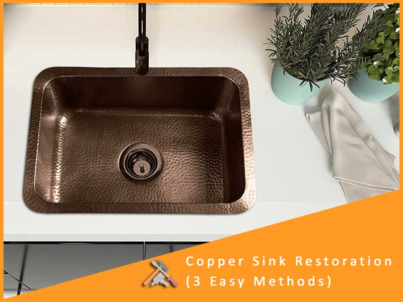 2 Easy To Know How To Restore A Copper Sink